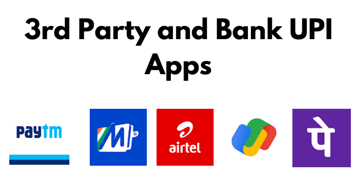 3rd Party and Bank UPI Apps in India 2021